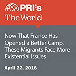 Now That France Has Opened a Better Camp, These Migrants Face More Existential Issues | Adeline Sire