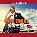 No More Mr. Nice Guy: A Family Business Novel | Carl Weber,Stephanie Covington