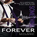 Something Forever: Something Great Book 3 Audiobook by M. Clarke Narrated by Anna Hardt