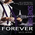 Something Forever: Something Great Book 3 | M. Clarke
