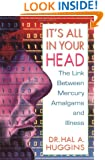 It's All in Your Head: The Link Between Mercury Amalgams and Illness