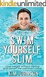 Swimming: Swim Yourself Slim and Obta...