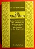 Image de Der Arabismus. Seine historischen und spirituellen Hintergründe und sein Fortwirken in der Gegenwar