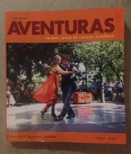 Aventuras Primer Curso De Lengua Espanola University of Texas San Antonio