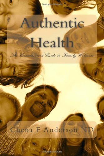 Authentic Health: The Unauthorized Guide To Family Wellness front-182745