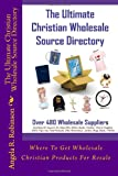 The Ultimate Christian Wholesale Source Directory: Where To Get Wholesale Christian Products For Resale