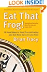 Eat That Frog!: 21 Great Ways to Stop...
