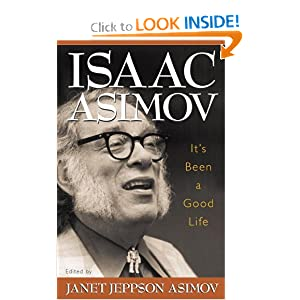 It's Been a Good Life by Isaac Asimov and Janet Jeppson Asimov