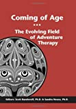Coming of Age: The Evolving Field of Adventure Therapy