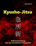 Kyusho-Jitsu: Selbstverteidigung über die menschlichen Vitalpunkte