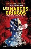 Los narcos gringos / The Gringo Drug Lords (Spanish Edition)