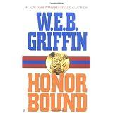 Honor Bound ~ W. E. B. Griffin