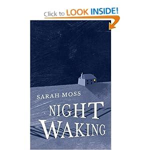 Night Waking - Sarah Moss