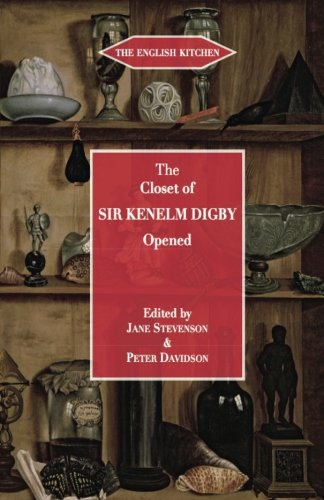 Closet of the Eminently Learned Sir Kenelme Digbie, Opened (1669) (English Kitchen...