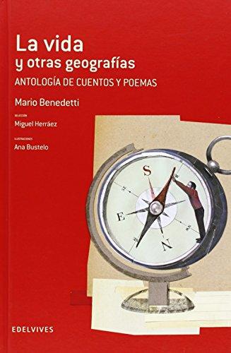 La Vida Y Otras Geografías. Antología De Cuentos Y Poemas (Adarga)