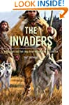 The Invaders: How Humans and Their Do...