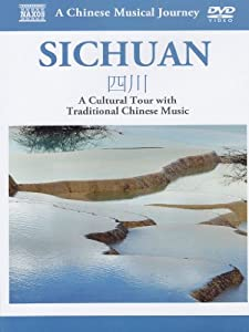 Naxos Scenic Musical Journeys Sichuan A Cultural Tour with Traditional Chinese Music