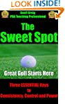 The Sweet Spot.  Great Golf Starts He...