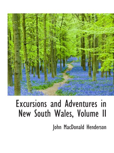 Excursions and Adventures in New South Wales, Volume II