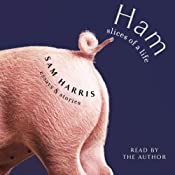 Ham: Slices of a Life: Essays and Stories | [Sam Harris]