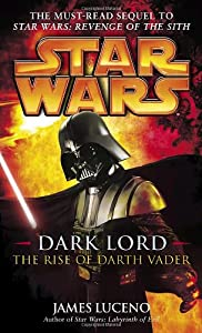 Star Wars: Dark Lord The Rise of Darth Vader