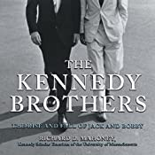 The Kennedy Brothers: The Rise and Fall of Jack and Bobby | [Richard D. Mahoney]