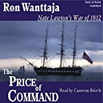 The Price of Command: Nate Lawton's War of 1812 #2 | Ron Wanttaja