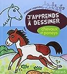 J'apprends � dessiner Chevaux et poneys