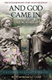 And God Came In: The Extraordinary Story of Joy Davidman (Hendrickson Classic Biographies)
