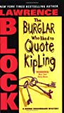 Burglar Who Liked to Quote Kipling, The (Bernie Rhodenbarr Mysteries)