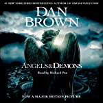 Angels and Demons (       ABRIDGED) by Dan Brown Narrated by Richard Poe
