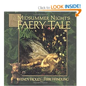 A Midsummer Night's Faery Tale by Terri Windling and Wendy Froud