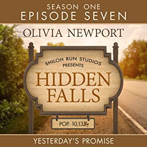 Yesterday's Promise: Hidden Falls, Episode 7 | [Olivia Newport]