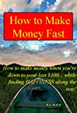 How to Make Money Fast!