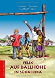 Felix - Auf Ballhöhe in Südafrika