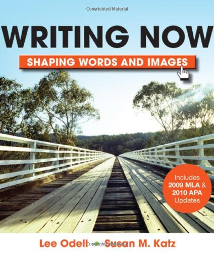 Writing Now with 2009 MLA and 2010 APA Updates: Shaping...