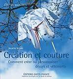 echange, troc Juliette Vicart - Création et couture : Comment créer ou personnaliser décors et vêtements