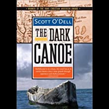 The Dark Canoe (       UNABRIDGED) by Scott O'Dell Narrated by Danny Gerard