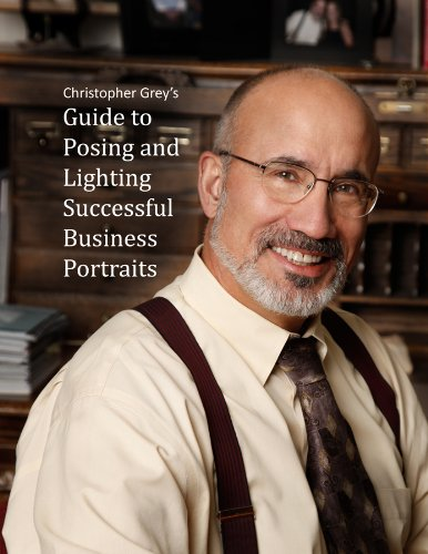 Christopher Grey - Christopher Grey's Guide to Posing and Lighting Successful Business Portraits (English Edition)