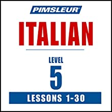 Pimsleur Italian Level 5 MP3: Learn to Speak and Understand Italian with Pimsleur Language Programs (       UNABRIDGED) by Pimsleur Narrated by Pimsleur