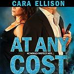 At Any Cost | Cara Ellison