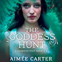 The Goddess Hunt: A Goddess Test Novella, Book 1.5 (       UNABRIDGED) by Aimée Carter Narrated by Brittany Pressley