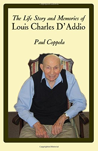 The Life Story and Memories of Louis Charles D'Addio