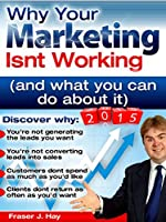 Why Your Marketing isn't Working in 2015 and what you can do about it (English Edition)