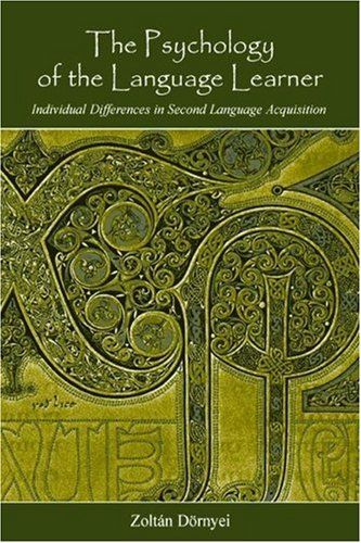 Psychology of the Language Learner Individual Differeces in Second Language Acquisition Second Language Acquisition Research Series