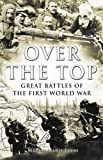 img - for Over the Top: Great Battles of the First World War book / textbook / text book