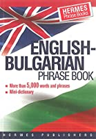 English-Bulgarian Phrase Book: Classified - With English Index and Pronunciation of Bulgarian Words