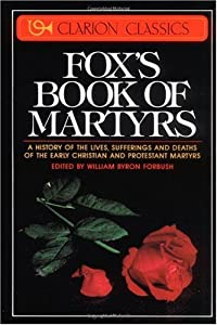 Cover of &quot;Fox's Book of Martyrs: A Histor...