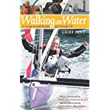 Walking on Water: A Voyage Around Britain and Through Lifeby Geoff Holt