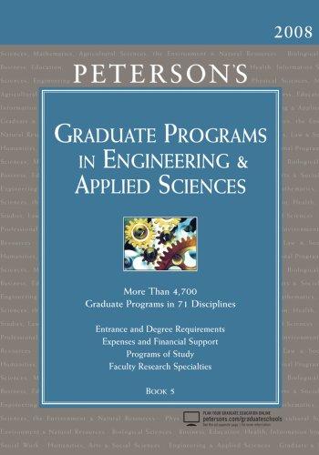 Graduate Programs In Engineering & Applied Sciences 2008 (Peterson'S Graduate Programs In Engineering & Applied Sciences (Book 5))